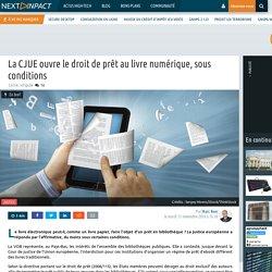 Nextinpact Novembre 2016 La CJUE ouvre le droit de prêt au livre numérique, sous conditions