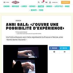 Anri Sala: «J'ouvre une possibilité d'expérience»