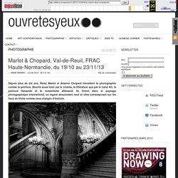 Marlot & Chopard, Val-de-Reuil, FRAC Haute-Normandie, du 19/10 au 23/11/13