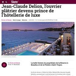 Jean-Claude Delion, l'ouvrier plâtrier devenu prince de l'hôtellerie de luxe
