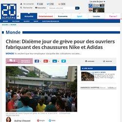Chine: Dixième jour de grève pour des ouvriers fabriquant des chaussures Nike et Adidas