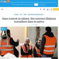 Sans contrat ni salaire, des ouvriers illégaux travaillent dans le métro - Le Parisien
