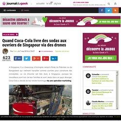 Quand Coca-Cola livre des sodas aux ouvriers de Singapour via des drones