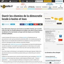 Ouvrir les chemins de la démocratie locale à toutes et tous