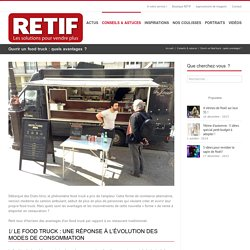Ouvrir un food truck : quels avantages ?