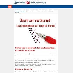Ouvrir son restaurant : les fondamentaux de l'étude de marché