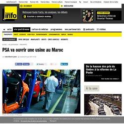 PSA va ouvrir une usine au Maroc