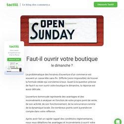 Faut-il ouvrir votre boutique le dimanche ?
