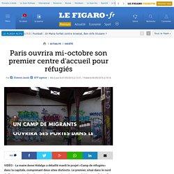 Paris ouvrira mi-octobre son premier centre d'accueil pour réfugiés