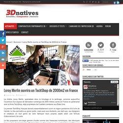 Leroy Merlin ouvrira un TechShop de 2000m2 en France