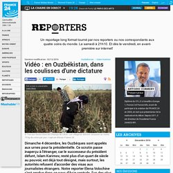 Vidéo : en Ouzbékistan, dans les coulisses d'une dictature