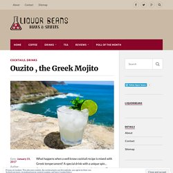 Ouzito , the Greek Mojito – liquor beans