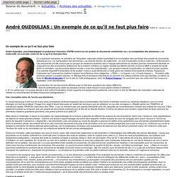 André OUZOULIAS: Un exemple de ce qu'il ne faut plus faire Document publié le 2012-05-12 09:21:22 par le SNUipp-FSU Haut-Rhin