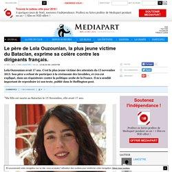 Le père de Lola Ouzounian, la plus jeune victime du Bataclan, exprime sa colère contre les dirigeants français.
