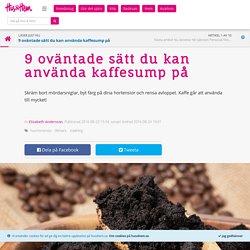 9 oväntade sätt du kan använda kaffesump på – Hus & Hem