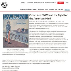 Over Here: WWI and the Fight for the American Mind