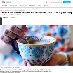 This is What Your Overactive Brain Needs to Get a Good Night's Sleep