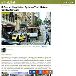 8 Overarching Urban Systems That Make a City Sustainable