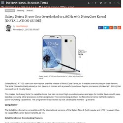 Galaxy Note 2 N7100 Gets Overclocked to 1.8GHz with Note2Core Kernel [INSTALLATION GUIDE]