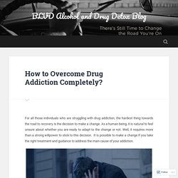How to Overcome Drug Addiction Completely?