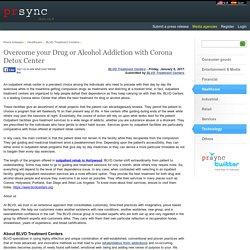 Overcome your Drug or Alcohol Addiction with Corona Detox Center