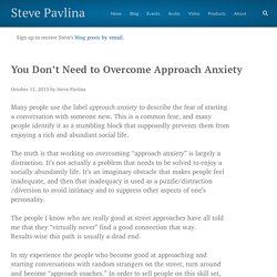 You Don't Need to Overcome Approach Anxiety