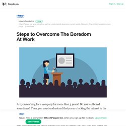 Steps to Overcome The Boredom At Work