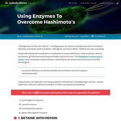 Using Enzymes To Overcome Hashimoto's