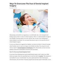 Ways To Overcome The Fear of Dental Implant Surgery