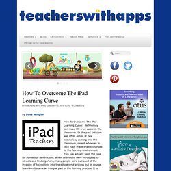 How To Overcome The iPad Learning Curve - Teachers With Apps