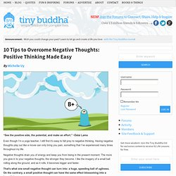 10 Tips to Overcome Negative Thoughts: Positive Thinking Made Easy