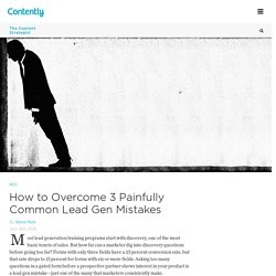 How to Overcome 3 Painfully Common Lead Gen Mistakes