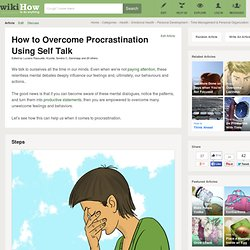 How to Overcome Procrastination Using Self Talk: 9 Steps