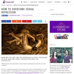 How to Overcome Sexual Repression ⋆ LonerWolf