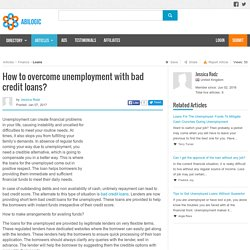 How to overcome unemployment with bad credit loans?
