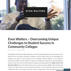 Evon Walters – Overcoming Unique Challenges to Student Success in Community Colleges