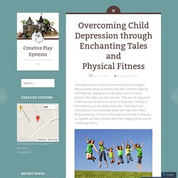 Overcoming Child Depression through Enchanting Tales and Physical Fitness
