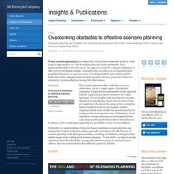 Overcoming obstacles to effective scenario planning