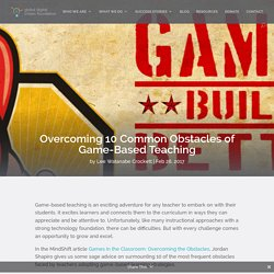 Overcoming 10 Common Obstacles of Game-Based Teaching