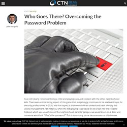 Who Goes There? Overcoming the Password Problem