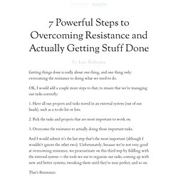7 Powerful Steps to Overcoming Resistance and Actually Getting Stuff Done | zen habits