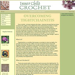 Overcoming Tightchainitis: Help for Tight Crocheters - Inner Child Crochet