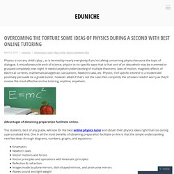 Overcoming The Torture Some Ideas Of Physics During A Second With Best Online Tutoring