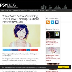 Think Twice Before Overdoing The Positive Thinking, Cautions Psychology Study