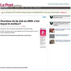 Overdose de lip dub en 2009: c'est lequel le meilleur? - LePost.