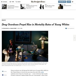 Drug Overdoses Propel Rise in Mortality Rates of Young Whites