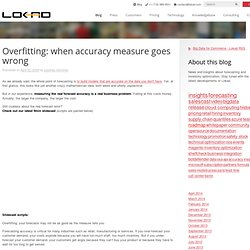 Overfitting: when accuracy measure goes wrong - Forecasting for Business - Blog -