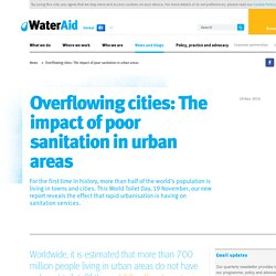 Overflowing cities: The impact of poor sanitation in urban areas - News - WaterAid