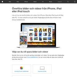 Överföra bilder och videor från iPhone, iPad eller iPodtouch - Apple-support