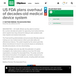 US FDA plans overhaul of decades-old medical device system - NEWS 1130